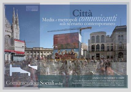 COMUNICAZIONI SOCIALI - 2009 - CSonline 1. Città comunicanti. Media e metropoli nello scenario contemporaneo