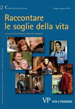 COMUNICAZIONI SOCIALI - 2014 - 2. Raccontare le soglie della vita. I temi bioetici di inizio e fine vita nel cinema e nella serialità televisiva