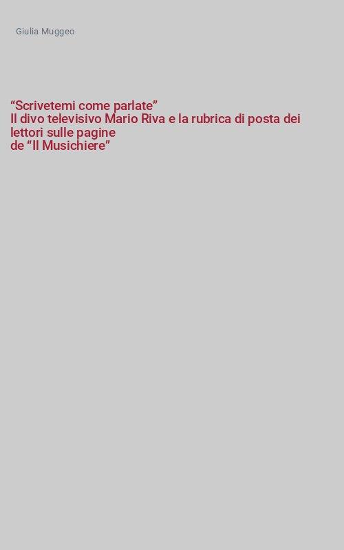 """""""Scrivetemi come parlate"""" Il divo televisivo Mario Riva e la rubrica di posta dei lettori sulle pagine de """"Il Musichiere"""""""