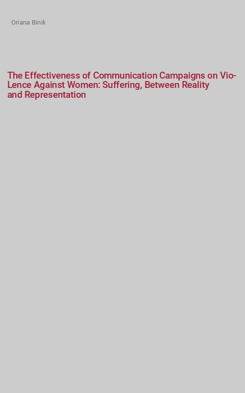 The Effectiveness of Communication Campaigns on Vio-Lence Against Women: Suffering, Between Reality  