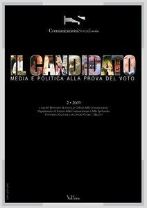 COMUNICAZIONI SOCIALI - 2009 - CSonline 2. Il candidato. Media e politica alla prova del voto