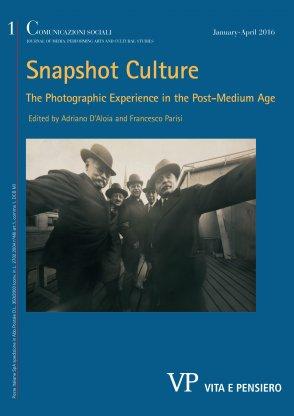 COMUNICAZIONI SOCIALI - 2016 - 1. Snapshot Culture. The Photographic Experience in the Post-Medium Age